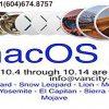 OS X 10.6 Snow Leopard - 28 August 2009 OS X 10.7 Lion (Barolo) - 20 July 2011 OS X 10.8 Mountain Lion (Zinfandel) - 25 July 2012 OS X 10.9 Mavericks (Cabernet) - 22 October 2013 OS X 10.10: Yosemite (Syrah) - 16 October 2014 OS X 10.11: El Capitan (Gala) - 30 September 2015 macOS 10.12: Sierra (Fuji) - 20 September 2016 macOS 10.13: High Sierra (Lobo) - 25 September 2017 macOS 10.14: Mojave (Liberty) - 24 September 2018 macOS 10.15: Catalina (