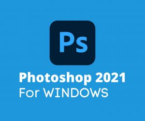Adobe Photoshop 2021 for WINDOWS Lifetime Activation, Unlimited installation devices and Fast Delivery